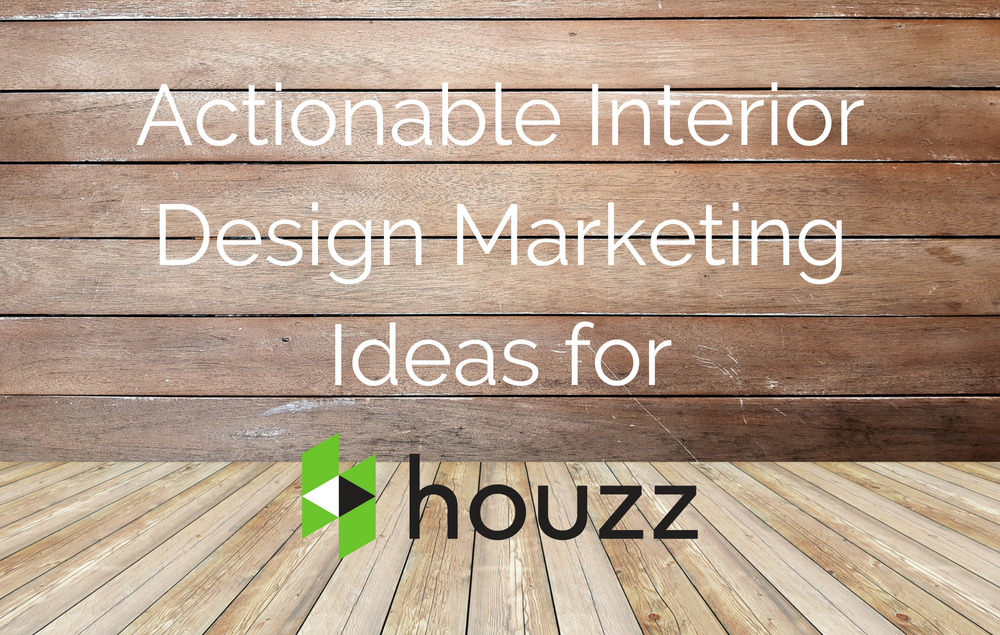 How To Use Houzz For Marketing Your Interior Design Business