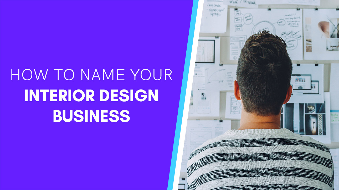 How To Name Your Interior Design Business 12 Ideas Included